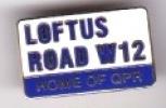 Loftus Road W12 Sign